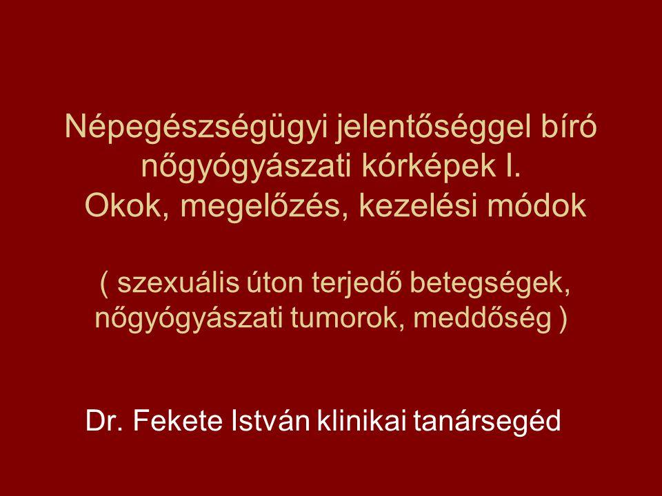 A sexuális úton terjedő betegségek népegészségügyi jelentősége Anyaszervezetet érintően : MEDDŐSÉG MÉHENKÍVÜLI TERHESSÉG Második generáció : KORASZÜLÉS CONNATALIS FERTŐZÉSEK (syphilis) HALÁL-CONNATALIS HERPES
