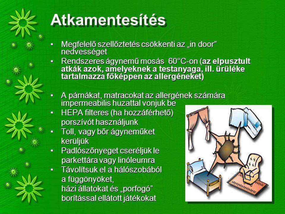 """Atkamentesítés Megfelelő szellőztetés csökkenti az """"in door"""" nedvességetMegfelelő szellőztetés csökkenti az """"in door"""" nedvességet Rendszeres ágynemű m"""