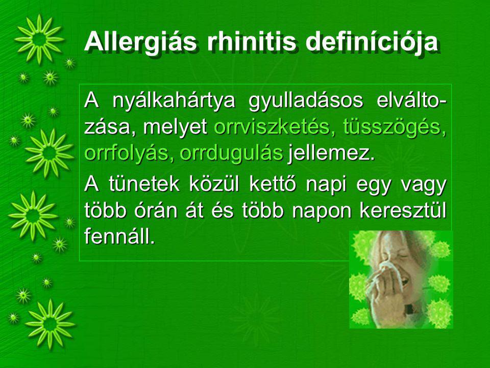 Allergiás rhinitis definíciója A nyálkahártya gyulladásos elválto- zása, melyet orrviszketés, tüsszögés, orrfolyás, orrdugulás jellemez. A tünetek köz