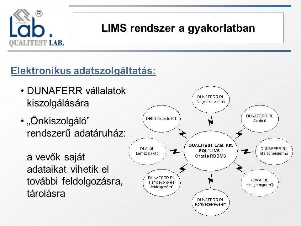 """LIMS rendszer a gyakorlatban Elektronikus adatszolgáltatás: DUNAFERR vállalatok kiszolgálására """"Önkiszolgáló"""" rendszerű adatáruház: a vevők saját adat"""