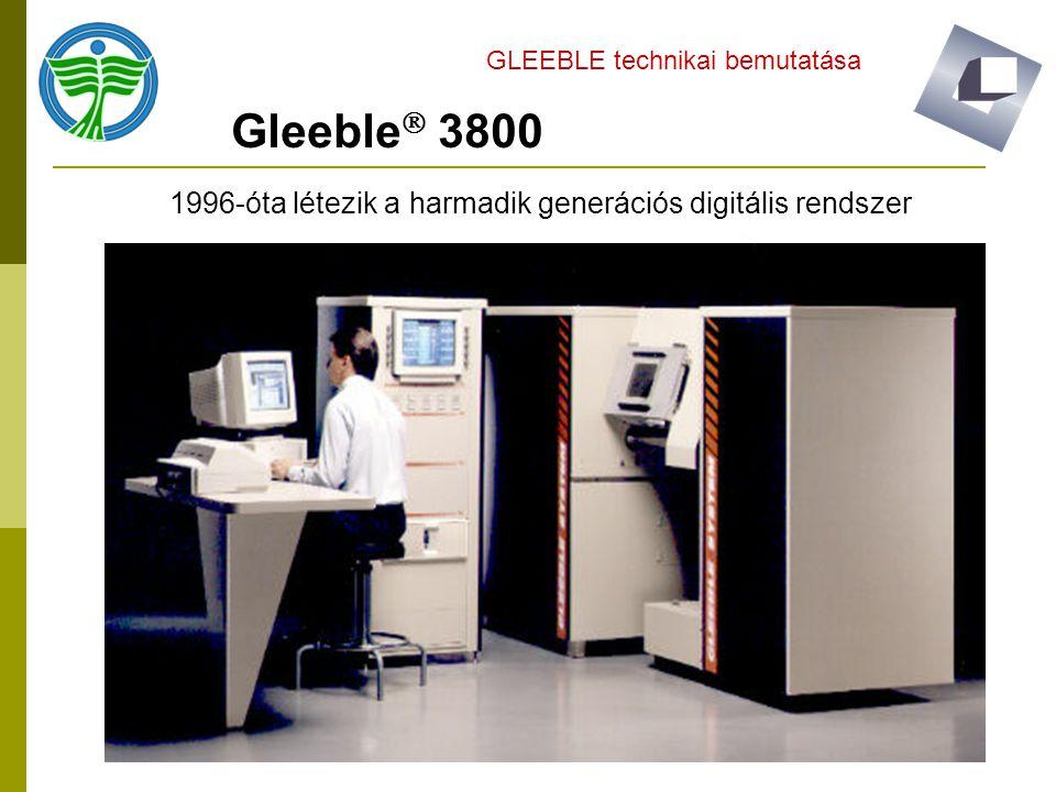 Gleeble  3800 GLEEBLE technikai bemutatása 1996-óta létezik a harmadik generációs digitális rendszer
