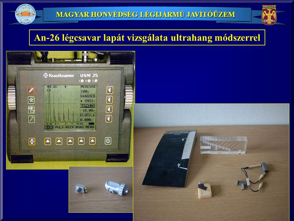 MAGYAR HONVÉDSÉG LÉGIJÁRMŰ JAVÍTÓÜZEM An-26 légcsavar lapát vizsgálata ultrahang módszerrel