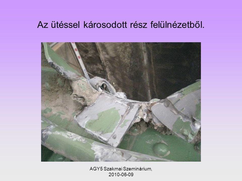 AGY5 Szakmai Szeminárium, 2010-06-09 Az ütéssel károsodott rész felülnézetből.