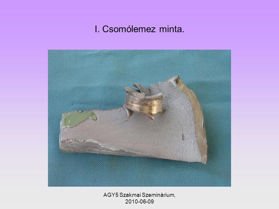 AGY5 Szakmai Szeminárium, 2010-06-09 I. Csomólemez minta.
