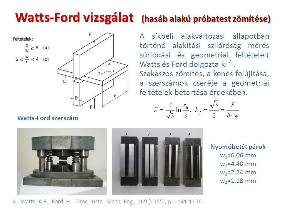 A síkbeli alakváltozási állapotban történő alakítási szilárdság mérés súrlódási és geometriai feltételeit Watts és Ford dolgozta ki 4. Szakaszos zömít