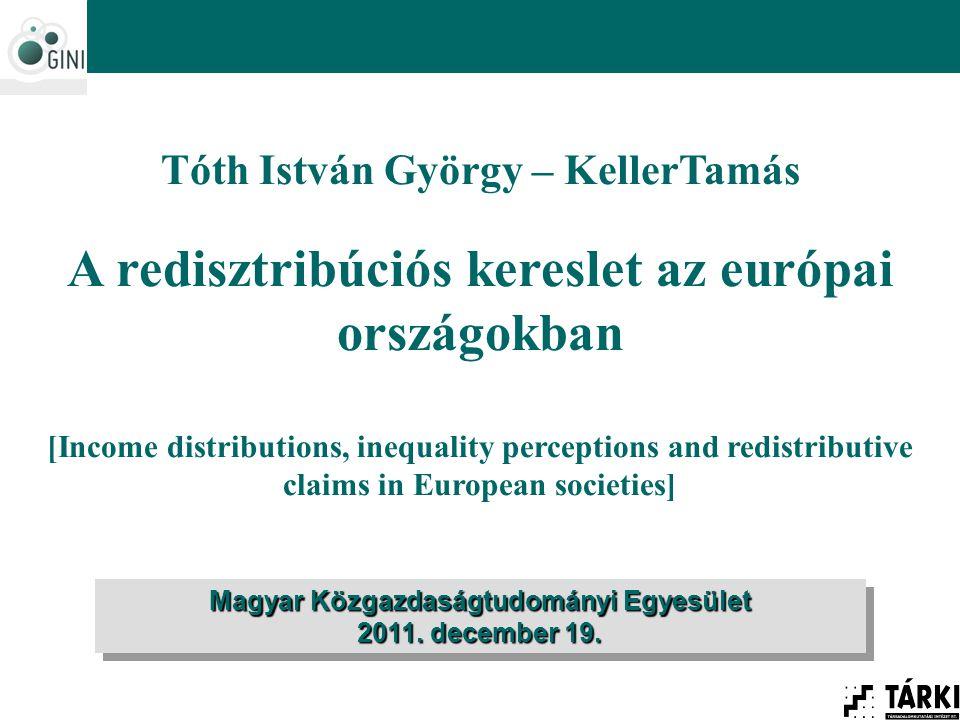 Tóth István György – KellerTamás A redisztribúciós kereslet az európai országokban [Income distributions, inequality perceptions and redistributive cl