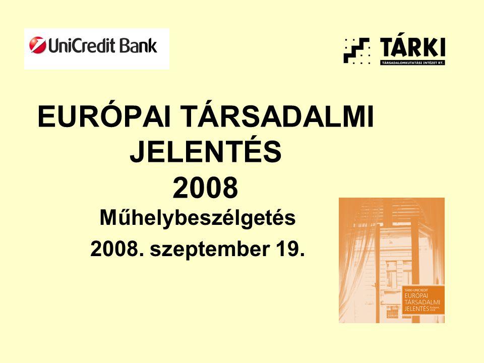 EURÓPAI TÁRSADALMI JELENTÉS 2008 Műhelybeszélgetés 2008. szeptember 19.