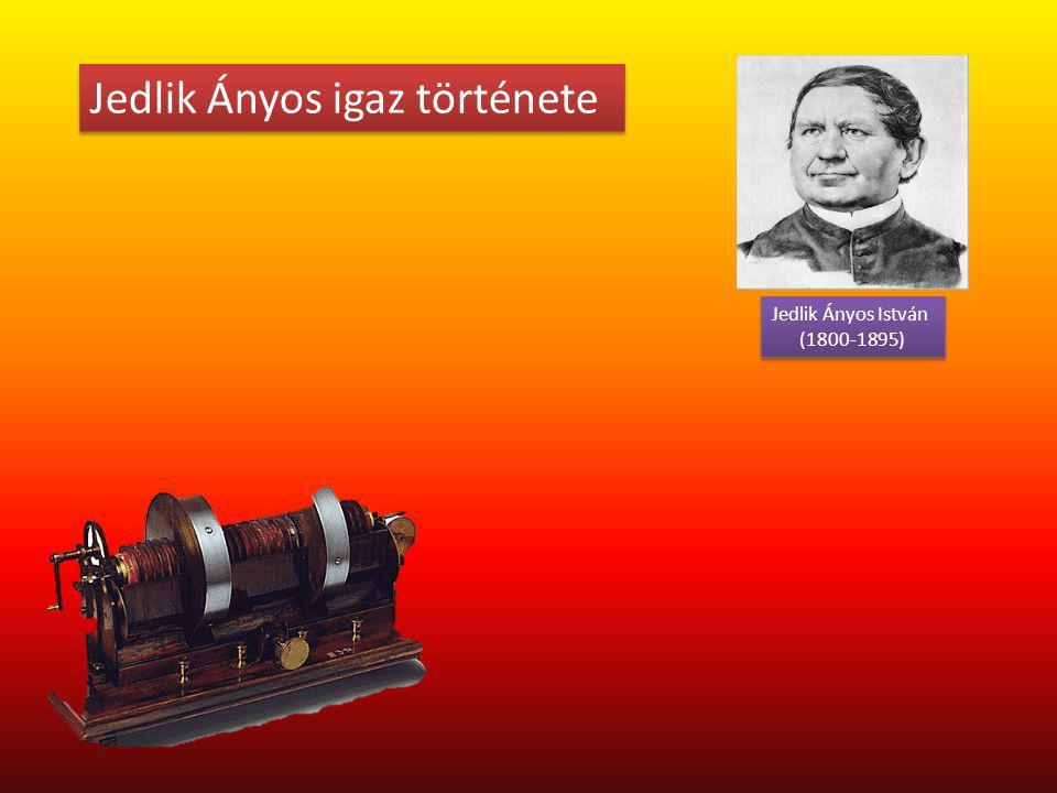 Jedlik Ányos igaz története Jedlik Ányos István (1800-1895)