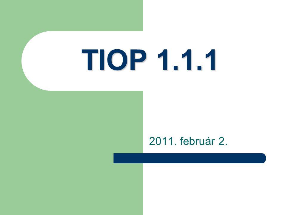 TIOP 1.1.1 2011. február 2.