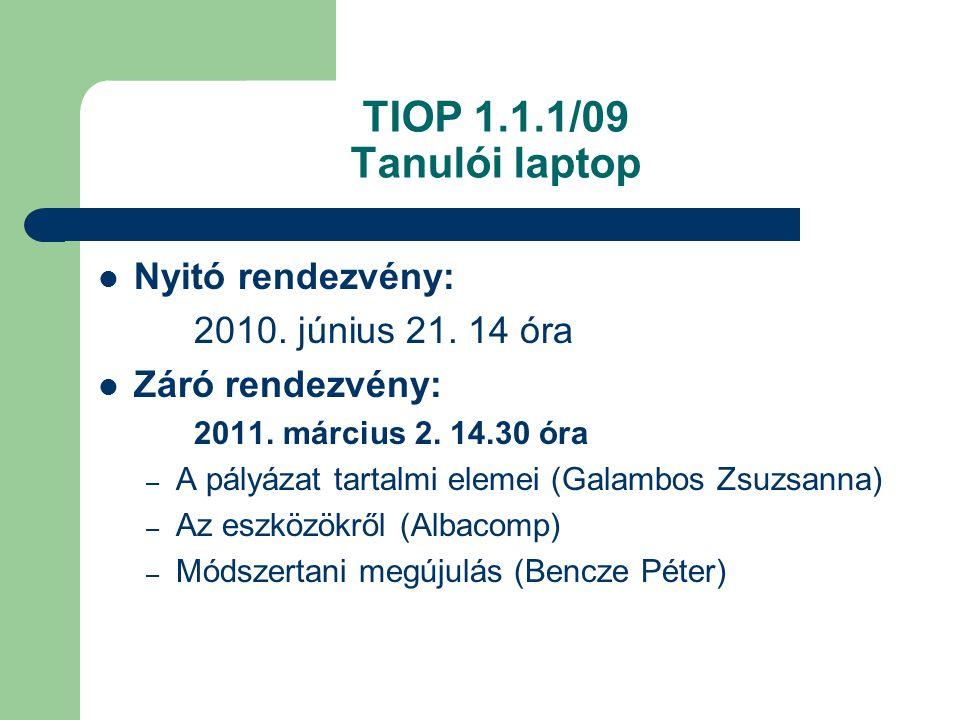 TIOP 1.1.1/09 Tanulói laptop Nyitó rendezvény: 2010.