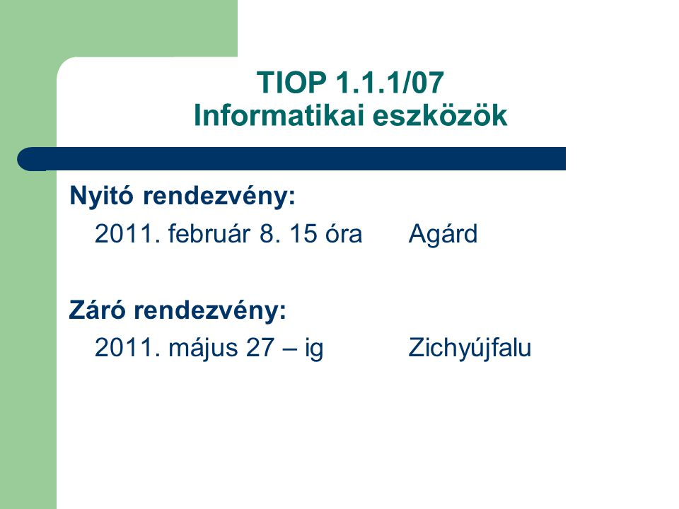 TIOP 1.1.1/07 Informatikai eszközök Nyitó rendezvény: 2011.