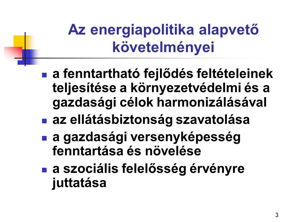 4 Az energiapolitika fő célkitűzései az energia- felhasználás hatékonyságának növelése, energiatakarékosság; a környezett fokozott védelme; az energiaellátás biztonsága; a magyar gazdaság versenyképessége; az energetika európai integrációjának előmozdítása