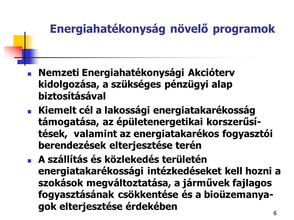7 A környezet fokozott védelme A megújuló energiahordozók részarányának optimális növelése, a szükséges preferenciák meghatározásával Az atomenergia hosszútávú alkalmazása, a nukleáris biztonság garantálása, a radioaktív hulladékok kezelésének megoldása a nukleáris energiatermelés jelenlegi lakossági elfogadottságának fenntartása mellett.