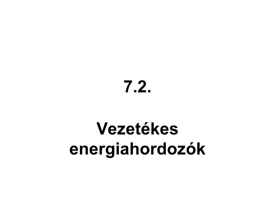 7.2. Vezetékes energiahordozók