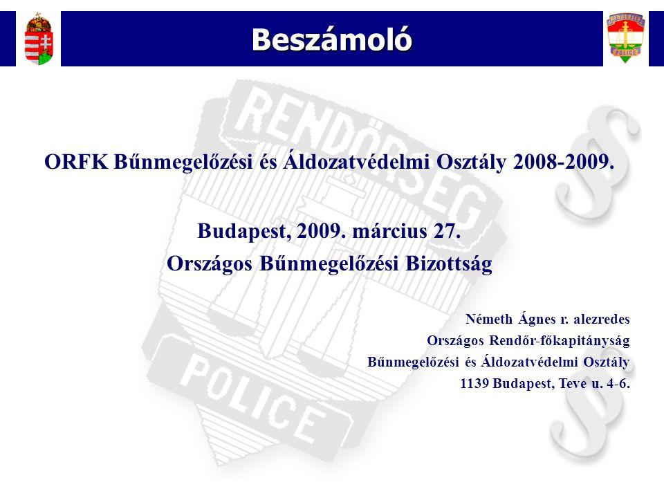 Beszámoló ORFK Bűnmegelőzési és Áldozatvédelmi Osztály 2008-2009.