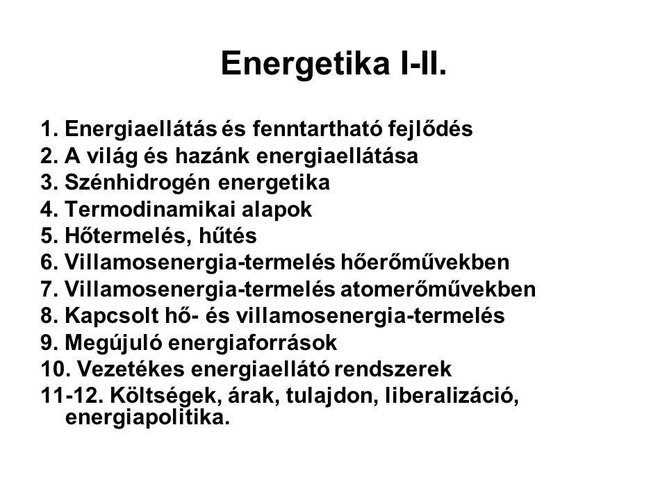 Energetika I-II. 1. Energiaellátás és fenntartható fejlődés 2.