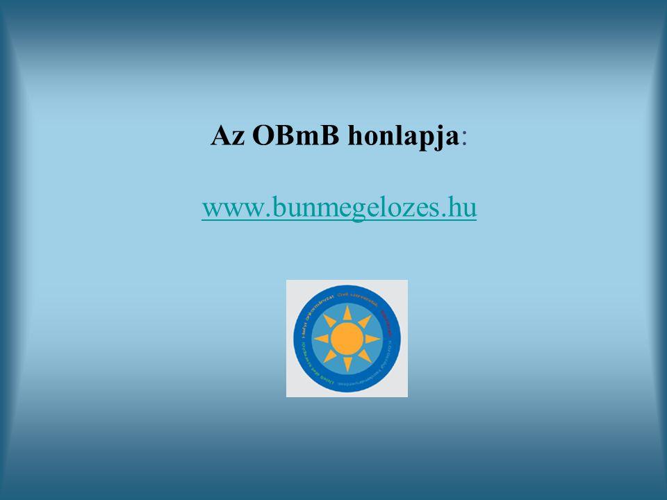 Az OBmB honlapja: www.bunmegelozes.hu www.bunmegelozes.hu