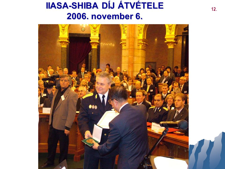 IIASA-SHIBA DÍJ ÁTVÉTELE 2006. november 6. 12.