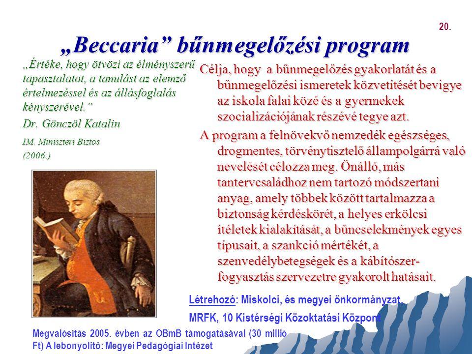 """""""Beccaria"""" bűnmegelőzési program """"Értéke, hogy ötvözi az élményszerű tapasztalatot, a tanulást az elemző értelmezéssel és az állásfoglalás kényszeréve"""