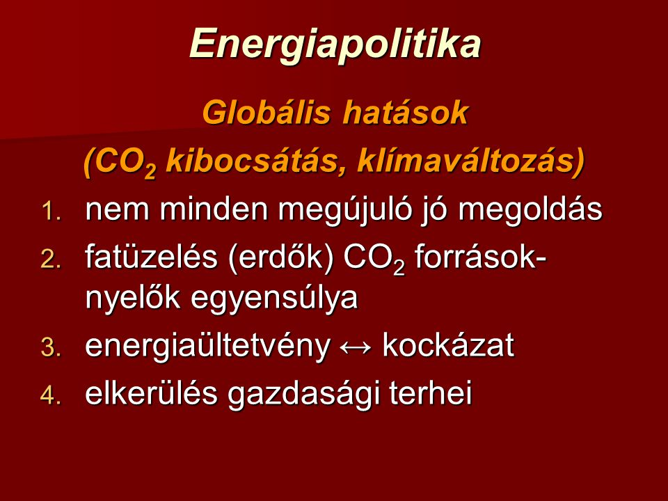 EnergiapolitikaExternáliák(környezetgazdálkodás) Külön előadás foglalkozik a témával.