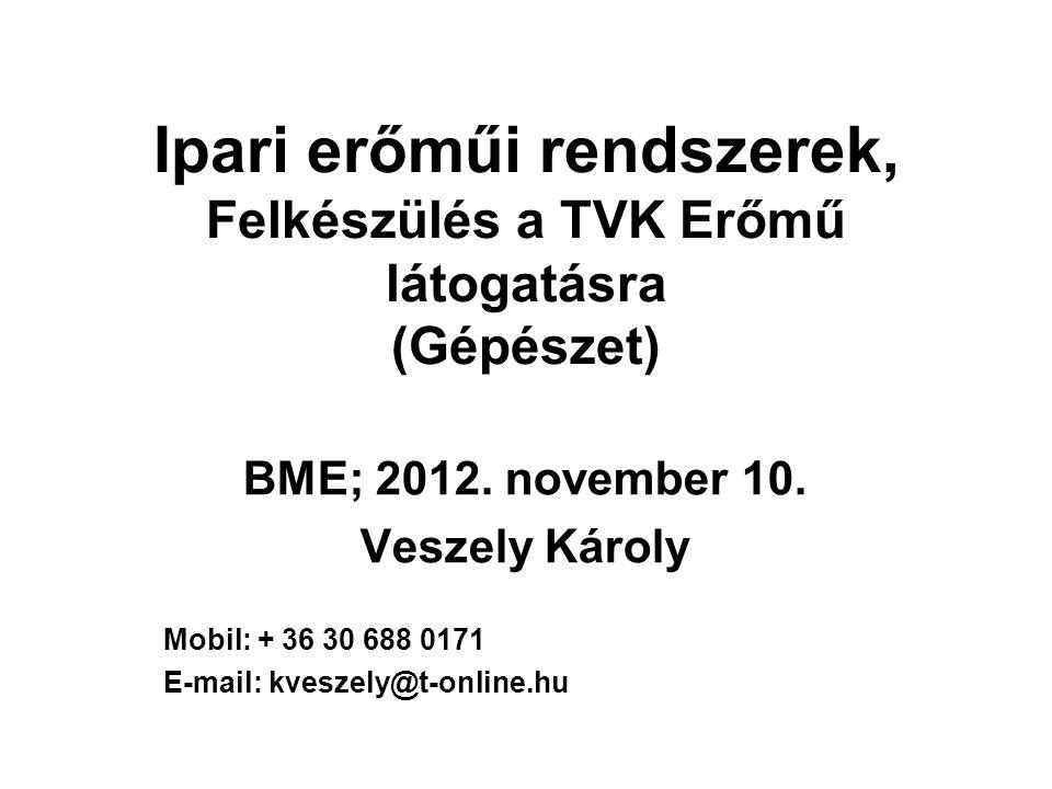 Ipari erőműi rendszerek, Felkészülés a TVK Erőmű látogatásra (Gépészet) BME; 2012.