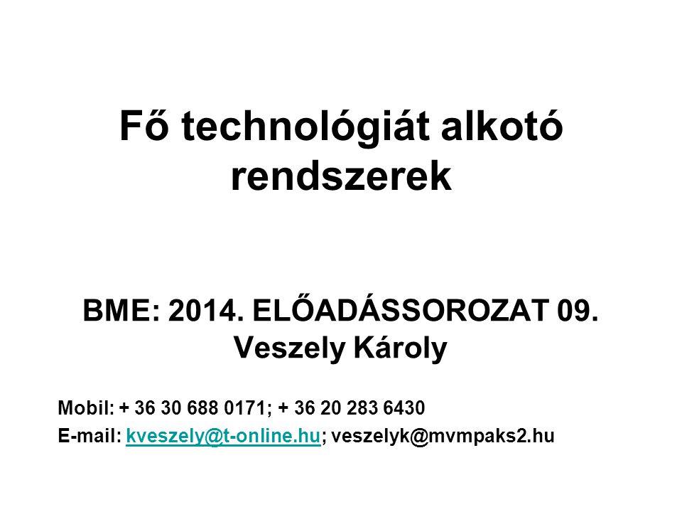 Fő technológiát alkotó rendszerek BME: 2014. ELŐADÁSSOROZAT 09.