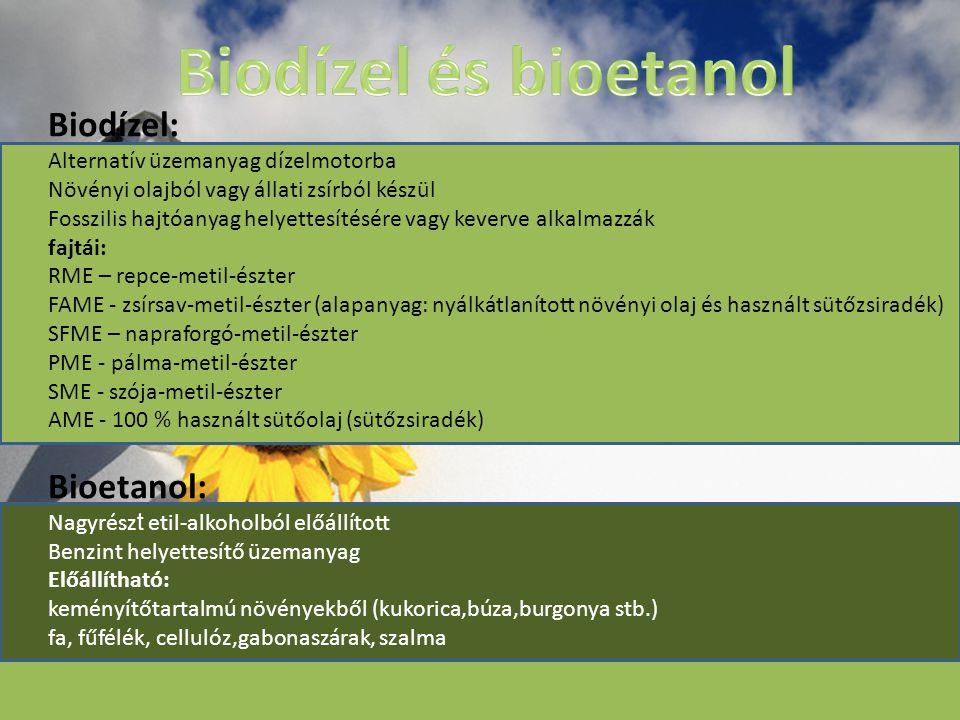 Biodízel: Alternatív üzemanyag dízelmotorba Növényi olajból vagy állati zsírból készül Fosszilis hajtóanyag helyettesítésére vagy keverve alkalmazzák