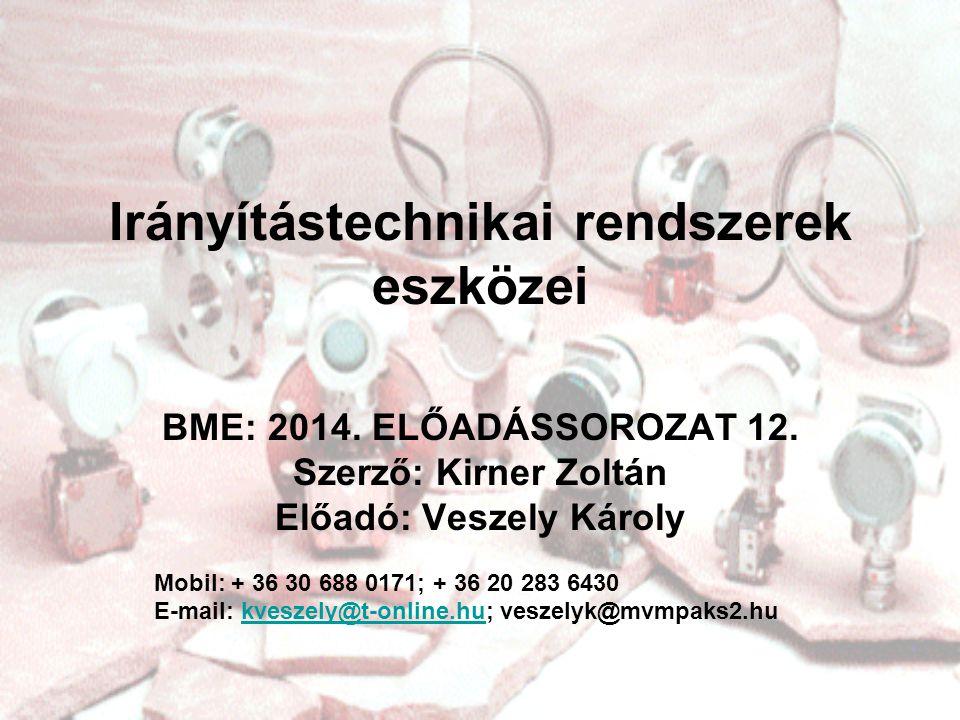 Irányítástechnikai rendszerek eszközei BME: 2014.ELŐADÁSSOROZAT 12.