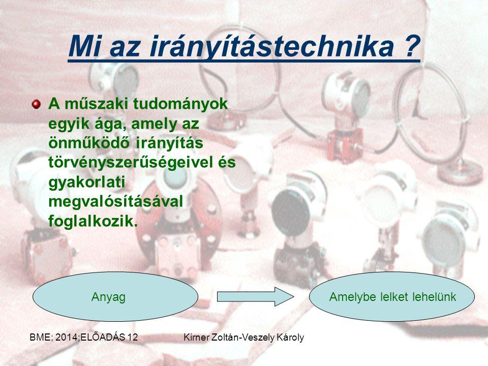 Irányítástechnikai rendszerek eszközei Ez az előadás az erőművi irányítástechnikai rendszerekben szokásos eszközökről szól. BME; 2014;ELŐADÁS 12Kirner