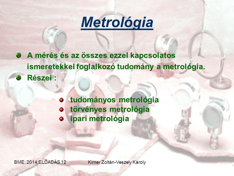 A mérések jellege BME; 2014;ELŐADÁS 12Kirner Zoltán-Veszely Károly