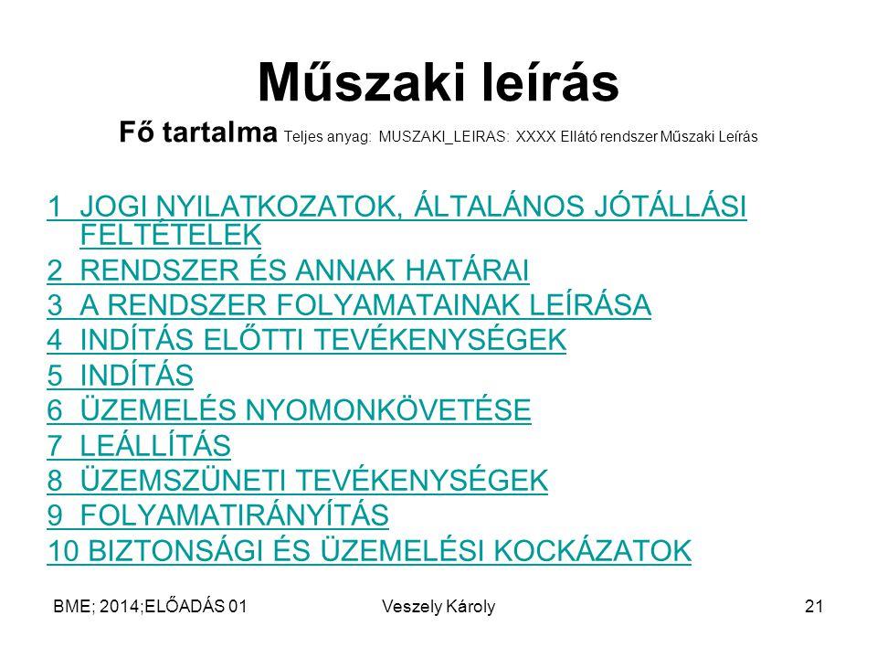 Műszaki leírás Fő tartalma Teljes anyag: MUSZAKI_LEIRAS: XXXX Ellátó rendszer Műszaki Leírás 1JOGI NYILATKOZATOK, ÁLTALÁNOS JÓTÁLLÁSI FELTÉTELEK 2REND