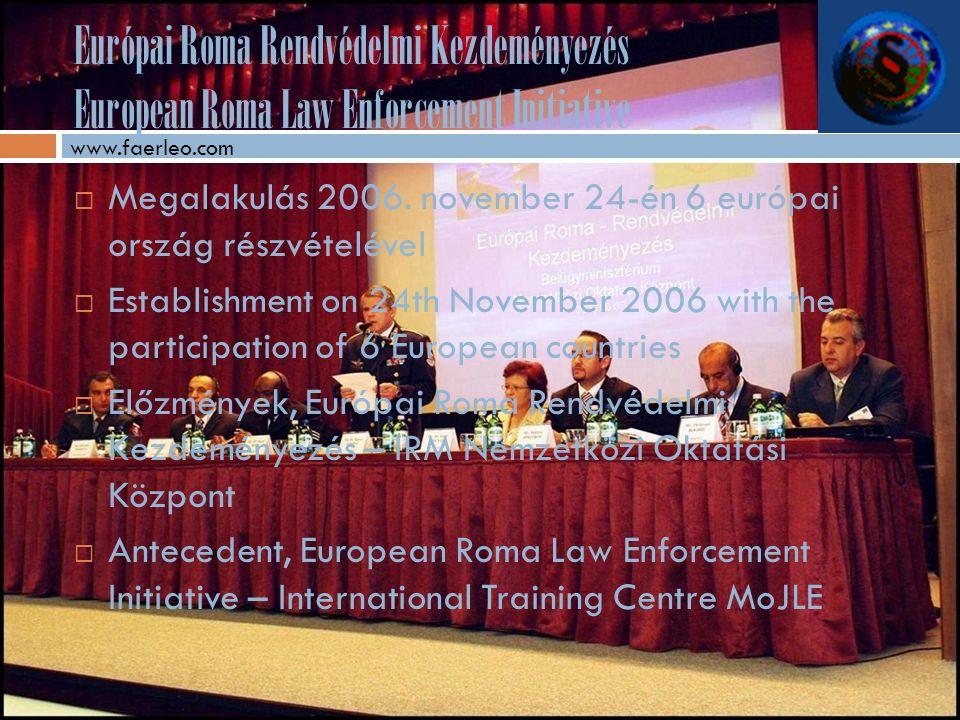 Európai Roma Rendvédelmi Kezdeményezés European Roma Law Enforcement Initiative  Megalakulás 2006.
