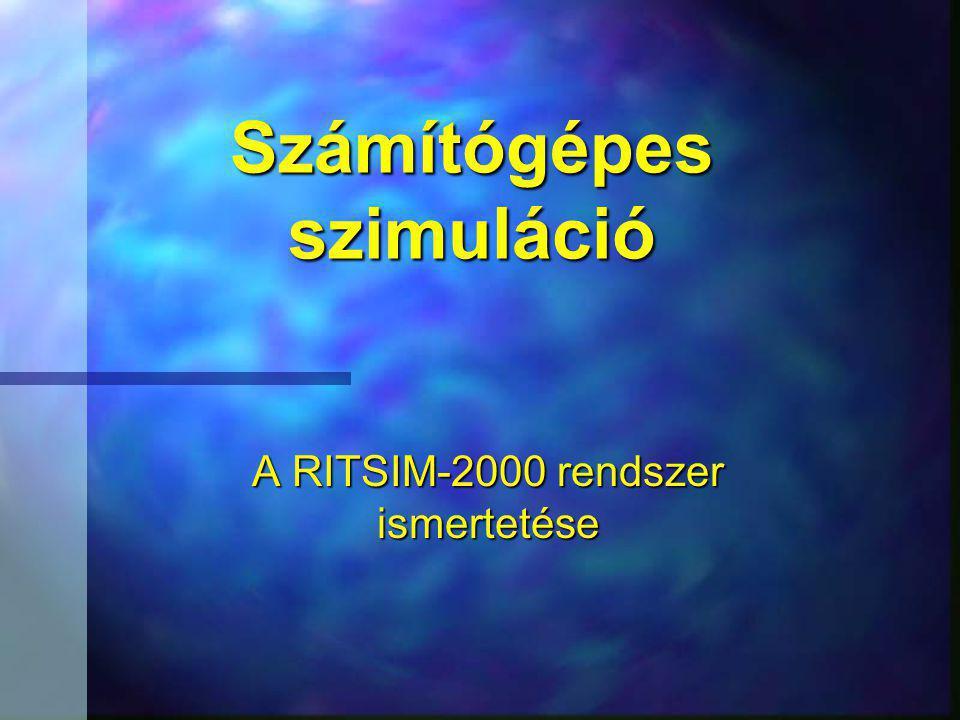 Számítógépes szimuláció A RITSIM-2000 rendszer ismertetése
