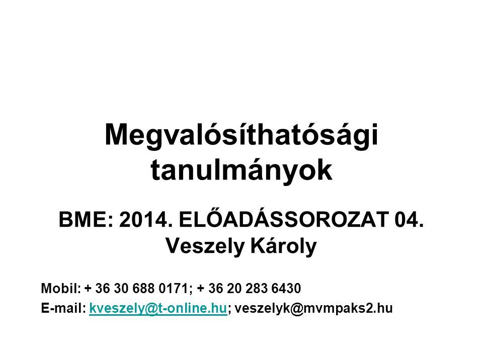 Megvalósíthatósági tanulmányok BME: 2014. ELŐADÁSSOROZAT 04.
