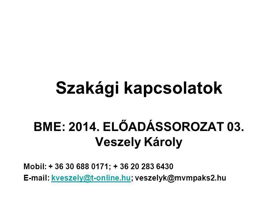 Szakági kapcsolatok BME: 2014. ELŐADÁSSOROZAT 03.