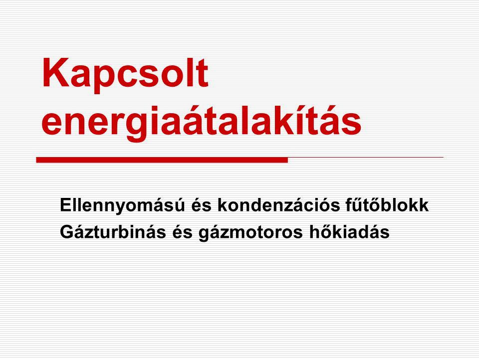 """Energetikai mutatók Mennyiségi (bruttó) hatásfok: Villamos energetikai """"hatásfok : Hőfejlesztési """"hatásfok :"""