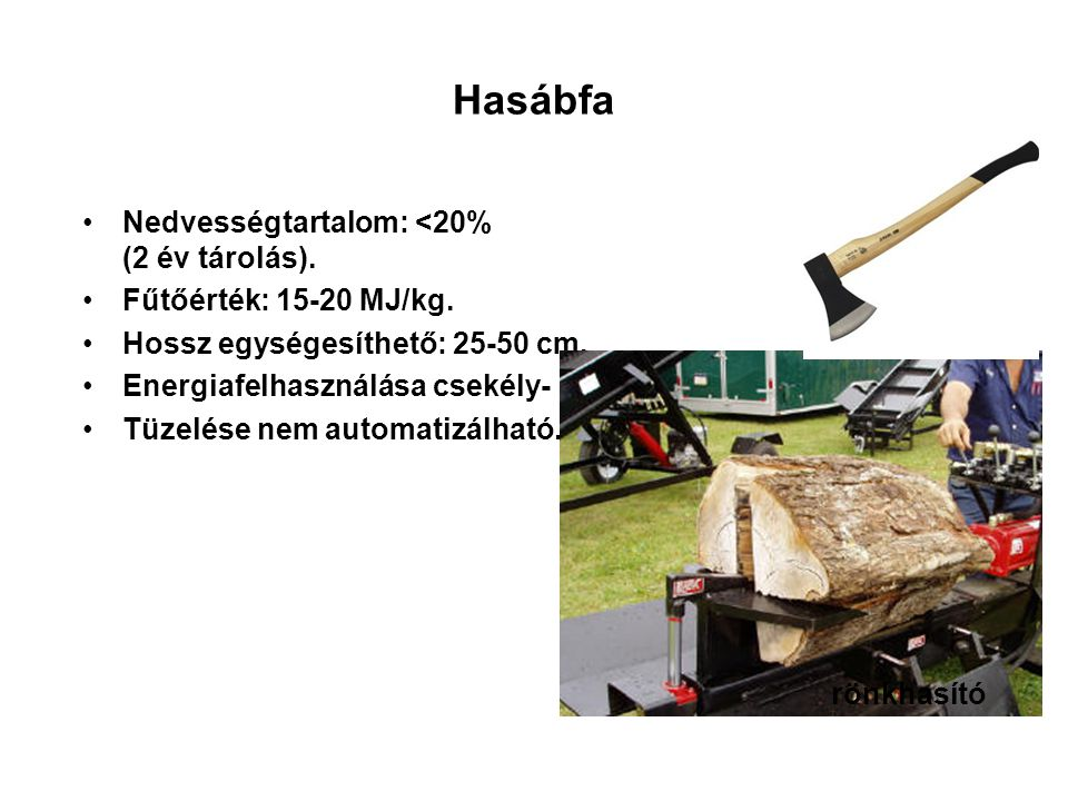 Faapríték Sűrűség (ömlesztett): 200 - 400 kg/m 3 Nedvességtartalom: 40%: nedves 20%: légszáraz (több hét szárítás után).