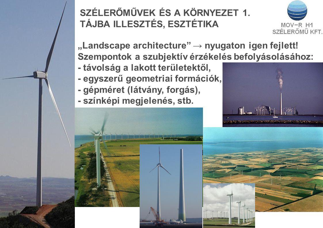"""SZÉLERŐMŰVEK ÉS A KÖRNYEZET 1. TÁJBA ILLESZTÉS, ESZTÉTIKA """"Landscape architecture"""" → nyugaton igen fejlett! Szempontok a szubjektív érzékelés befolyás"""