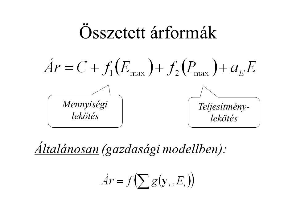 Összetett árformák Mennyiségi lekötés Teljesítmény- lekötés Általánosan (gazdasági modellben):