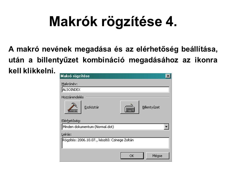 Makrók rögzítése 4. A makró nevének megadása és az elérhetőség beállítása, után a billentyűzet kombináció megadásához az ikonra kell klikkelni.