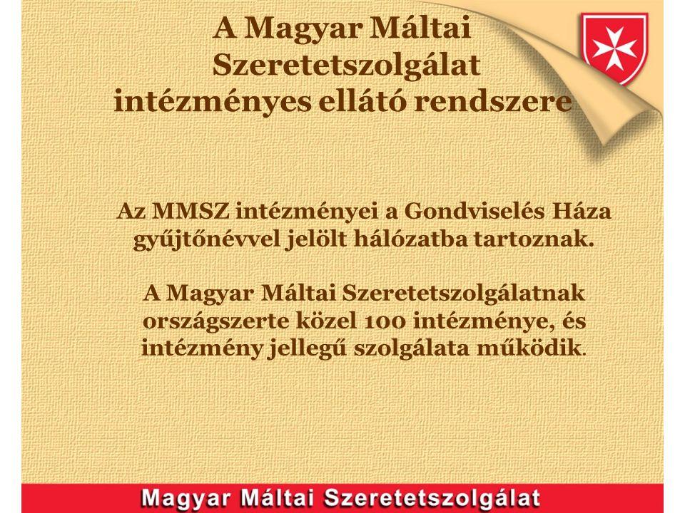 A Magyar Máltai Szeretetszolgálat intézményes ellátó rendszere Az MMSZ intézményei a Gondviselés Háza gyűjtőnévvel jelölt hálózatba tartoznak. A Magya