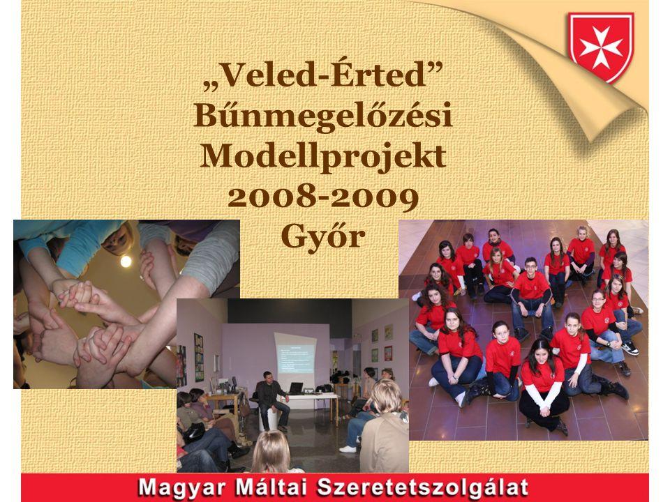 """""""Veled-Érted"""" Bűnmegelőzési Modellprojekt 2008-2009 Győr"""