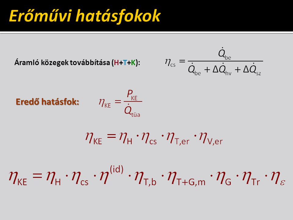Áramló közegek továbbítása (H+T+K): Eredő hatásfok: