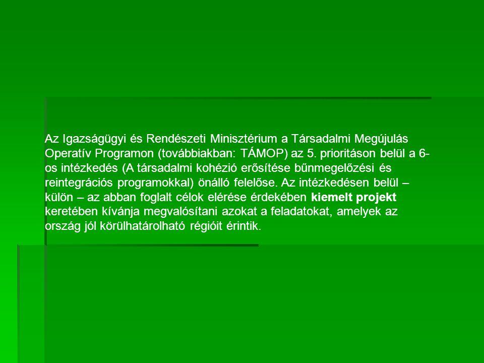 Az Igazságügyi és Rendészeti Minisztérium a Társadalmi Megújulás Operatív Programon (továbbiakban: TÁMOP) az 5.