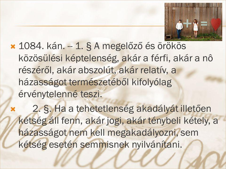  3.§ A meddőség nem tiltja és nem is érvényteleníti a házasságot, fenntartva az 1098.