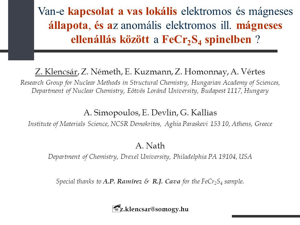 Z. Klencsár, Z. Németh, E. Kuzmann, Z. Homonnay, A. Vértes Research Group for Nuclear Methods in Structural Chemistry, Hungarian Academy of Sciences,