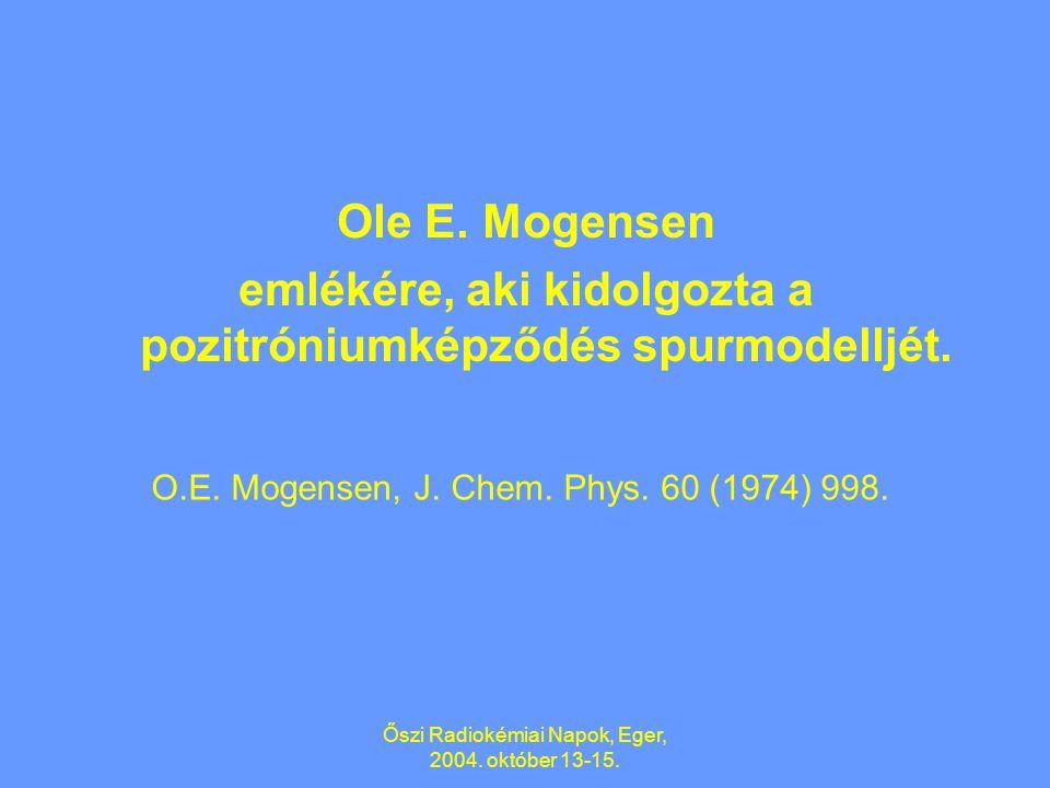 Őszi Radiokémiai Napok, Eger, 2004. október 13-15. A POZITRÓNIUM KÉPZŐDÉSI HOZAMÁNAK ÉS INHIBÍCIÓJÁNAK HŐMÉRSÉKLETFÜGGÉSE FOLYADÉKOKBAN Lévay Béla ELT