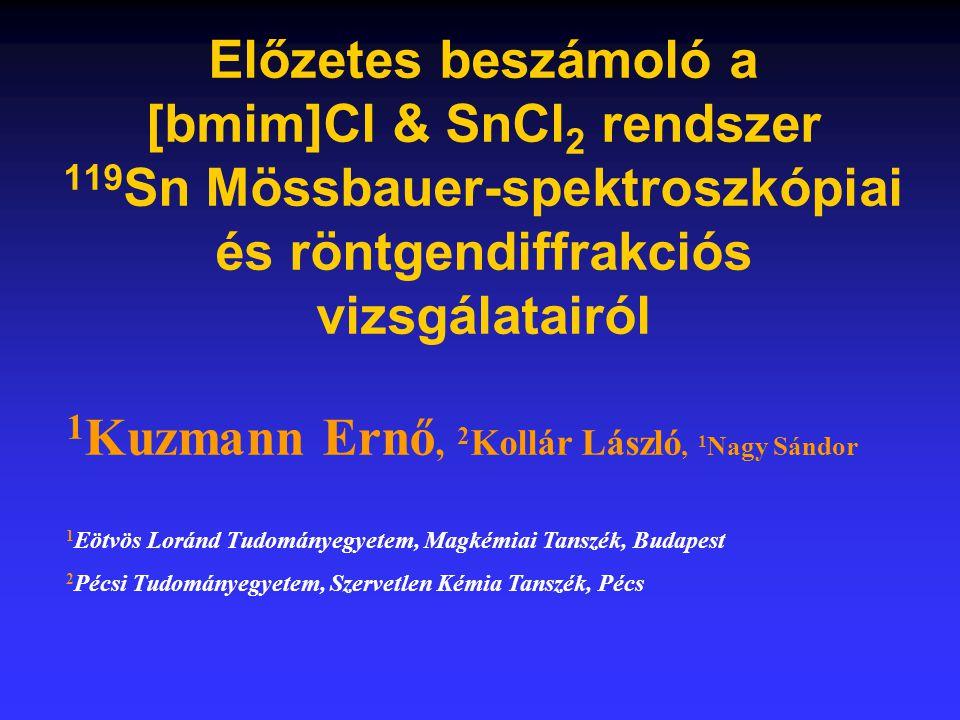 Mi lehetett az Sn(IV).Az Sn(II)-re utaló dublett a [bmim]Cl & SnCl 2 rendszerére emlékeztet.