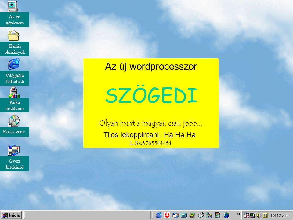 Az új wordprocesszor SZÖGEDI Olyan mint a magyar, csak jobb...