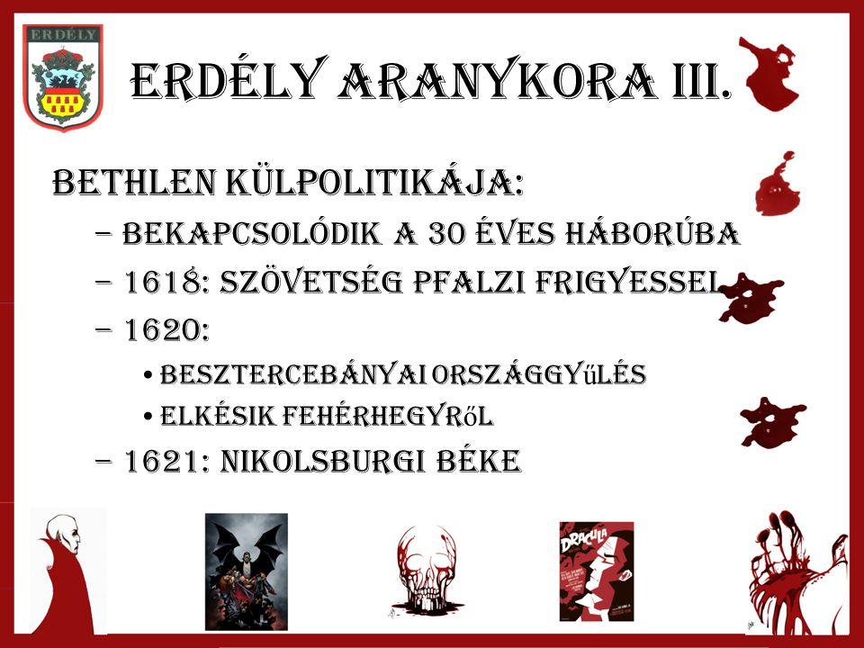 Erdély aranykora III.